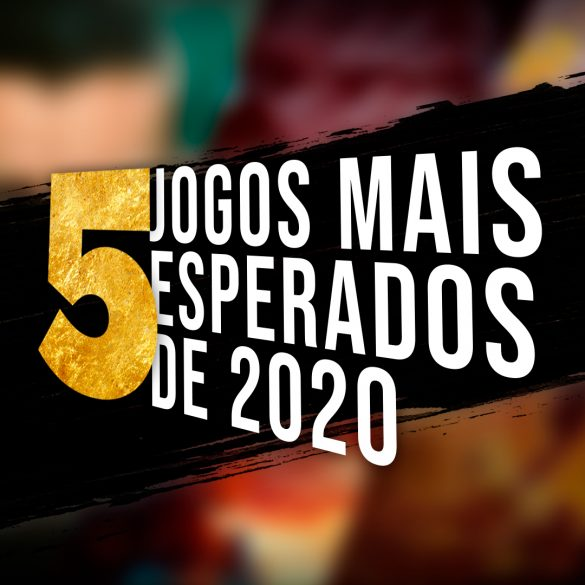 5 JOGOS MAIS ESPERADOS DE 2020 PARA O PC